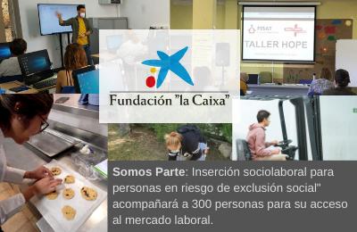 """Somos Parte de FISAT con el apoyo de Fundación """"la Caixa"""" impulsa el programa de inserción sociolaboral"""